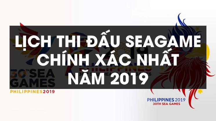 Lịch thi đấu seagame năm 2019 mới nhất