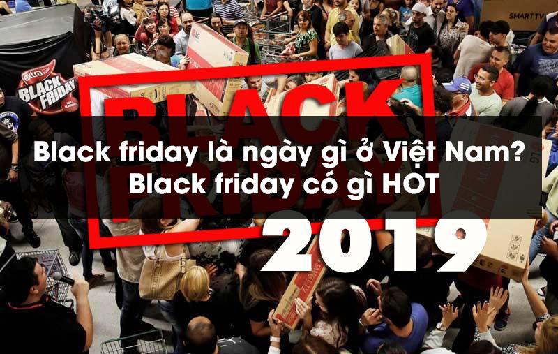 Black friday là ngày gì ở Việt Nam? Black friday có gì HOT