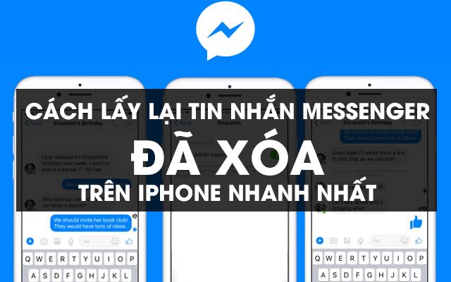 Chi tiết cách lấy lại tin nhắn messenger đã xoá trên iphone nhanh nhất