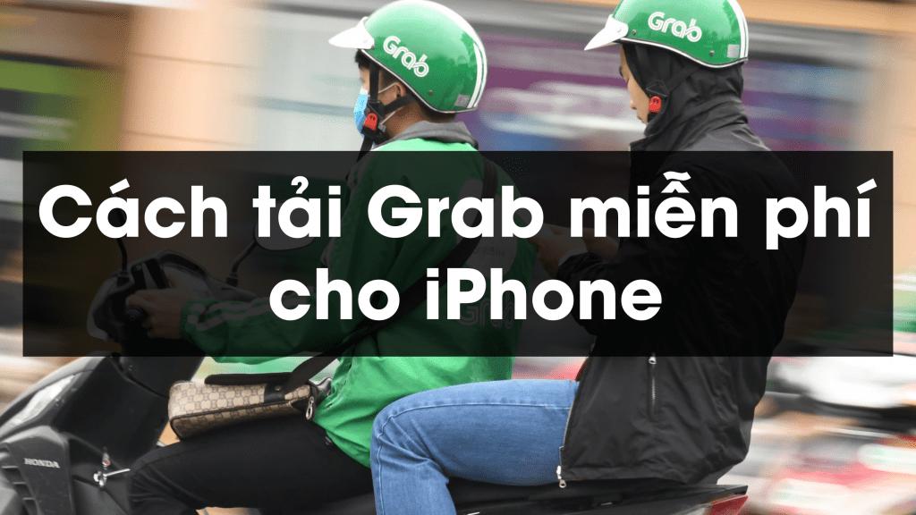 Cách tải Grab miễn phí cho iPhone
