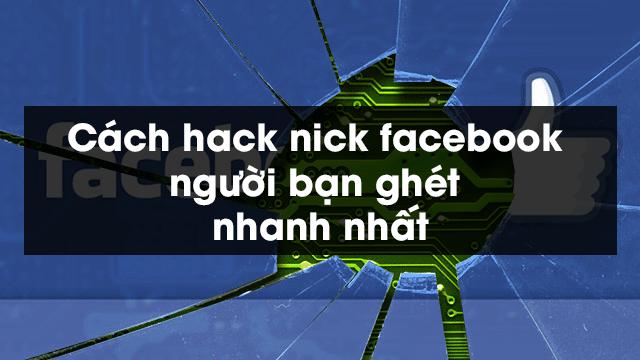 Cách hack nick facebook người bạn ghét nhanh nhất