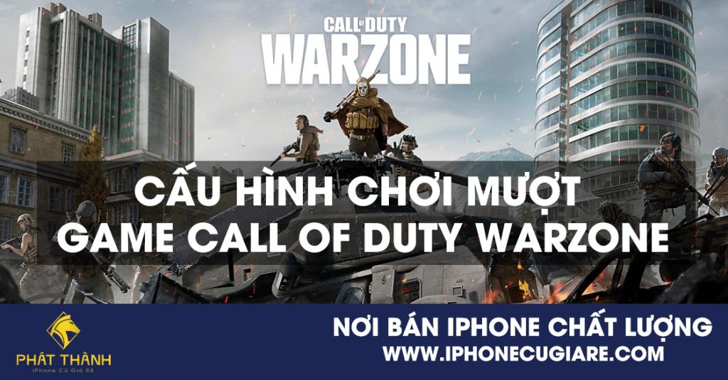 Cấu hình chơi mượt game Call of Duty Warzone