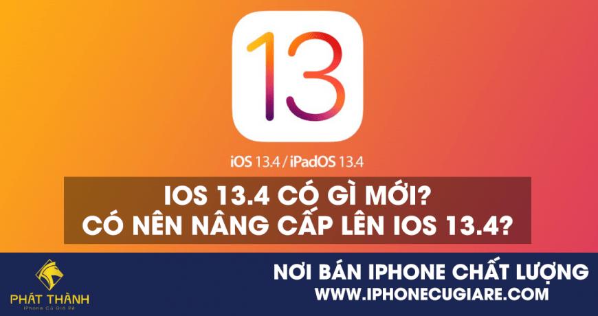 , IOS 13.4 có gì mới? Có nên nâng cấp lên IOS 13.4 không?