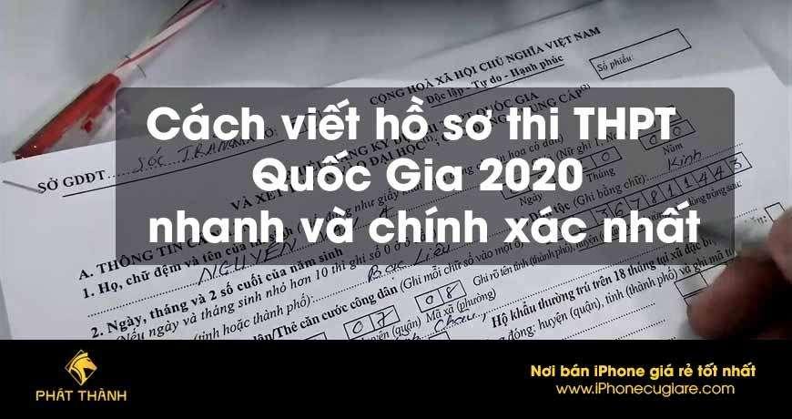 Cách viết hồ sơ thi THPT Quốc Gia 2020 nhanh và chính xác nhất