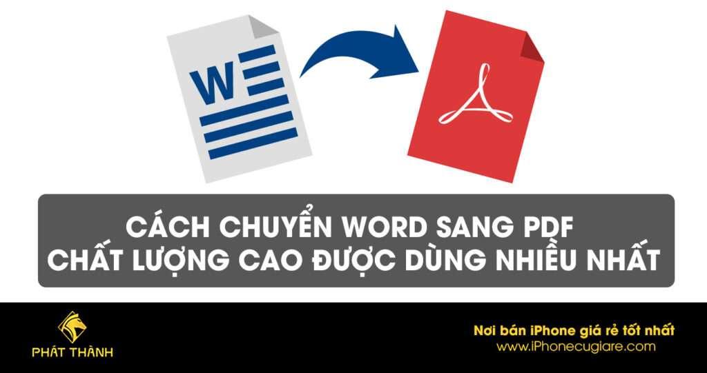 cách chuyển Word sang PDF chất lượng cao được dùng nhiều nhất