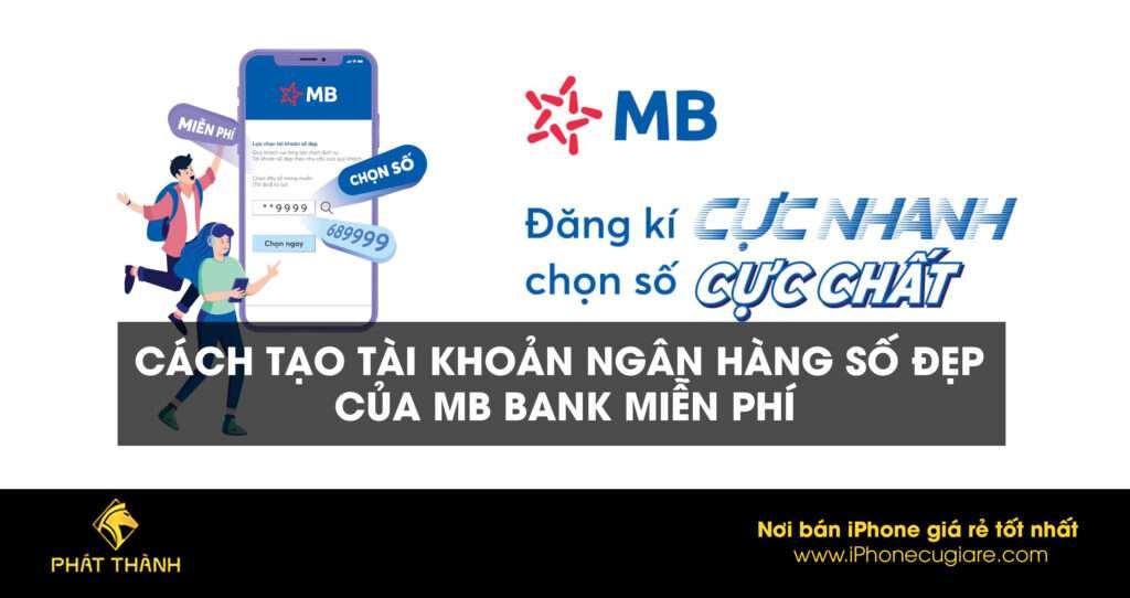 Cách tạo tài khoản ngân hàng số đẹp của MB Bank miễn phí