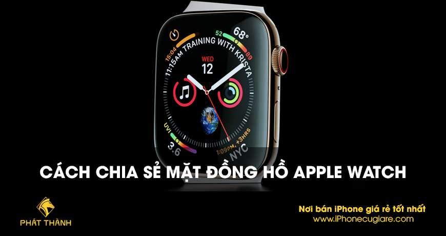 Cách chia sẻ mặt đồng hồ Apple Watch